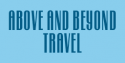 Above and Beyond Travel Agency  209.795.3226
