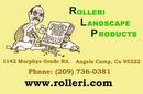 Rolleri Landscape Products!  209.736.0381